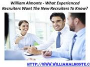 William Almonte - What Experienced Recruiters Want The New Recruiters