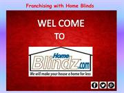 Franchising with Home Blinds