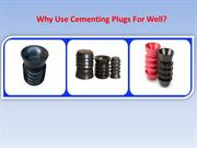 Why Use Cementing Plugs For Well