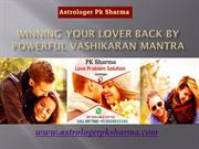 Winning Your Lover Back by Powerful Vashikaran Mantra