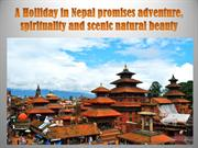 A Holliday in Nepal promises adventure, spirituality and scenic natura