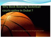 Why Book Booking Basketball courts online In Dubai ?