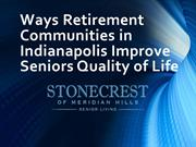 5 Ways Retirement Communities in Indianapolis Improve Seniors' Quality