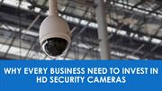 Why Every Business Needs to Invest in HD Security Cameras