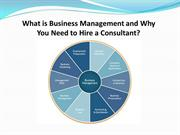 What is Business Management and Why You Need to Hire a Consultant.ppt
