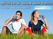 Now You Can Buy Alkaline Water In Dallas