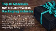 Top 10 Materials that are Mostly Used in Packaging Industry