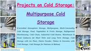 Projects on Cold Storage: Multipurpose Cold Storage