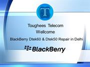 BlackBerry Dtek60 and Dtek50 Repair in Delhi