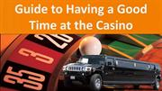 Guide to Having a Good Time at theCasino