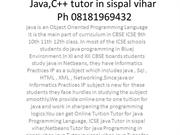 Java C++ tutor in Sispal Vihar Ph 08181969432
