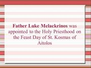 Luke appointed to Holy Priesthood on Feast Day of St Kosmas of Aitolos