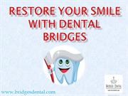 Brandon Dentist: Restore Your Smile With Dental Bridges