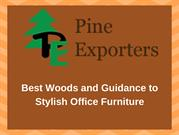 Best Woods and Guidance to Stylish Office Furniture