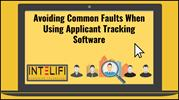 Avoiding Common Faults When Using Applicant Tracking Software