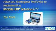 Contemplate these Strategic Facts Prior to Implementing a Mobile ERP S