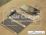 Solar Charger Advantages of Utilizing