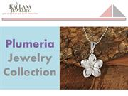 Delighting Plumeria Jewelry Collection 2017 - Kailana Jewelry