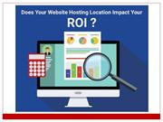 Does Your Website Hosting Location Impact Your ROI