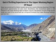 Get A Thrilling Experience In The Upper Mustang Region Of Nepal