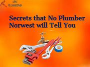 Secrets that No Plumber Norwest will Tell You