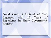 David Kutek A Professional Civil Engineer with 16 Years of Experience