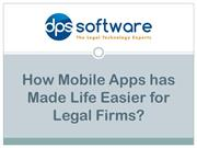 How Mobile Apps has Made Life Easier for Legal Firms?