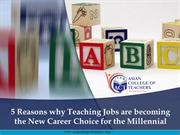 5 Reasons why Teaching Jobs are becoming the New Career Choice for the