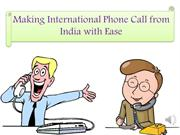 Making International Phone Call from India with Ease