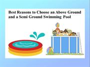 Best Reasons To Choose An Above Ground and A Semi Ground Swimming Pool
