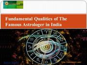 Fundamental Qualities of The Famous Astrologer in India