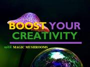 Boost Your Creativity with Magic Mushrooms