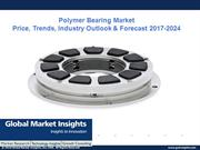 Polymer Bearing Market Price Analysis 2017-2024