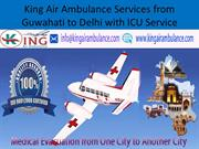 King Air Ambulance Services from Guwahati to Delhi to medical Faciliti