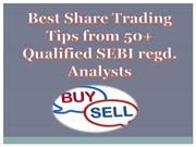 Best Share Trading Tips from 50+ Qualified SEBI regd. Analysts