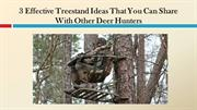 3 Effective Treestand Ideas That You Can Share With Other Deer Hunters