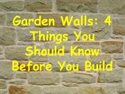 Garden Walls - 4 Things You Should Know Before You Build