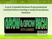 Learn Cannabis business before starting a medical marijuana business