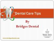 Brandon dentist: Dental Care Tips For Healthy Smile|Bridges Dental