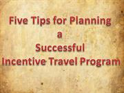 Five Tips for Planning a Successful Incentive Travel Program