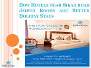 How Hotels near Sikar road Jaipur Rooms are Better Holiday Stays