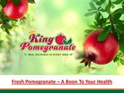 Fresh Pomegranate-A Boon To Your Health