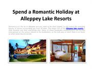 Spend a Romantic Holiday at Alleppey Lake Resorts