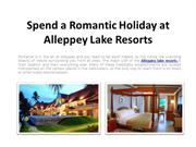 Spend-a-Romantic-Holiday-at-Alleppey-Lake-Resorts