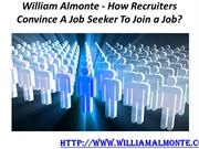 William Almonte - How Recruiters Convince A Job Seeker To Join a Job