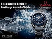 Best 3 Retailers in India To Buy Omega Seamaster Watches