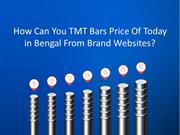 How Can You TMT Bars Price Of Today in Bengal From Brand Websites