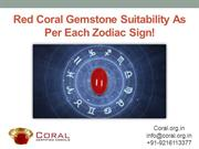 Red Coral Gemstone Suitability As Per Each Zodiac Sign!