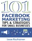 120. 101 Facebook Marketing Tips and Strategies for Smaill Business