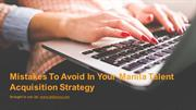 Mistakes To Avoid In Your Manila Talent Acquisition Strategy